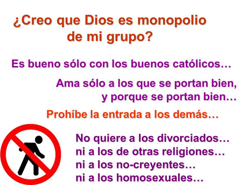 ¿Creo que Dios es monopolio