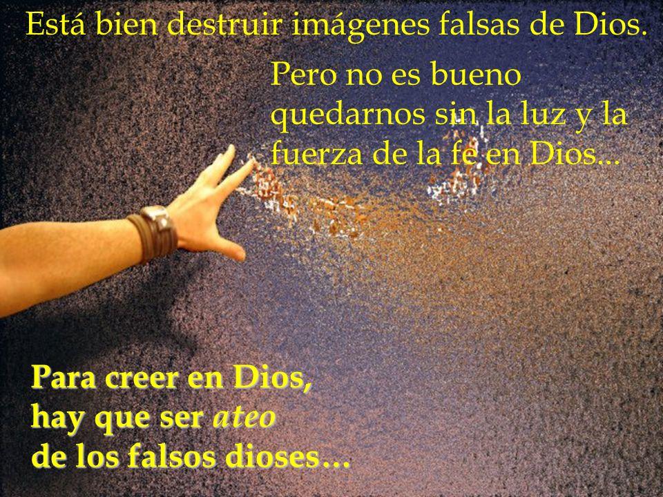Está bien destruir imágenes falsas de Dios.
