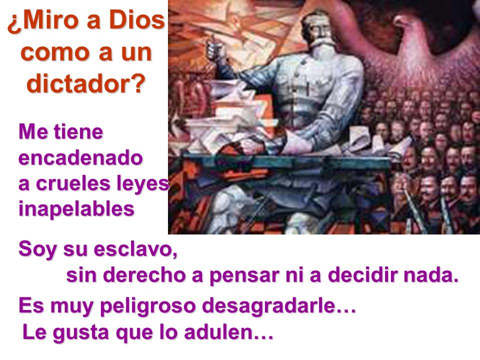¿Miro a Dios como a un dictador