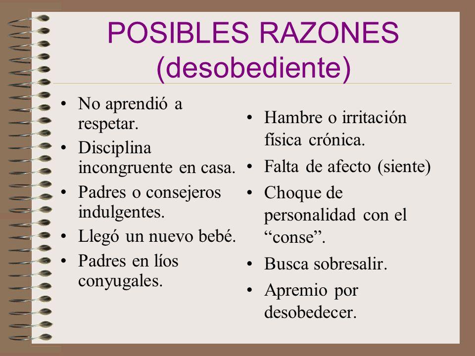 POSIBLES RAZONES (desobediente)