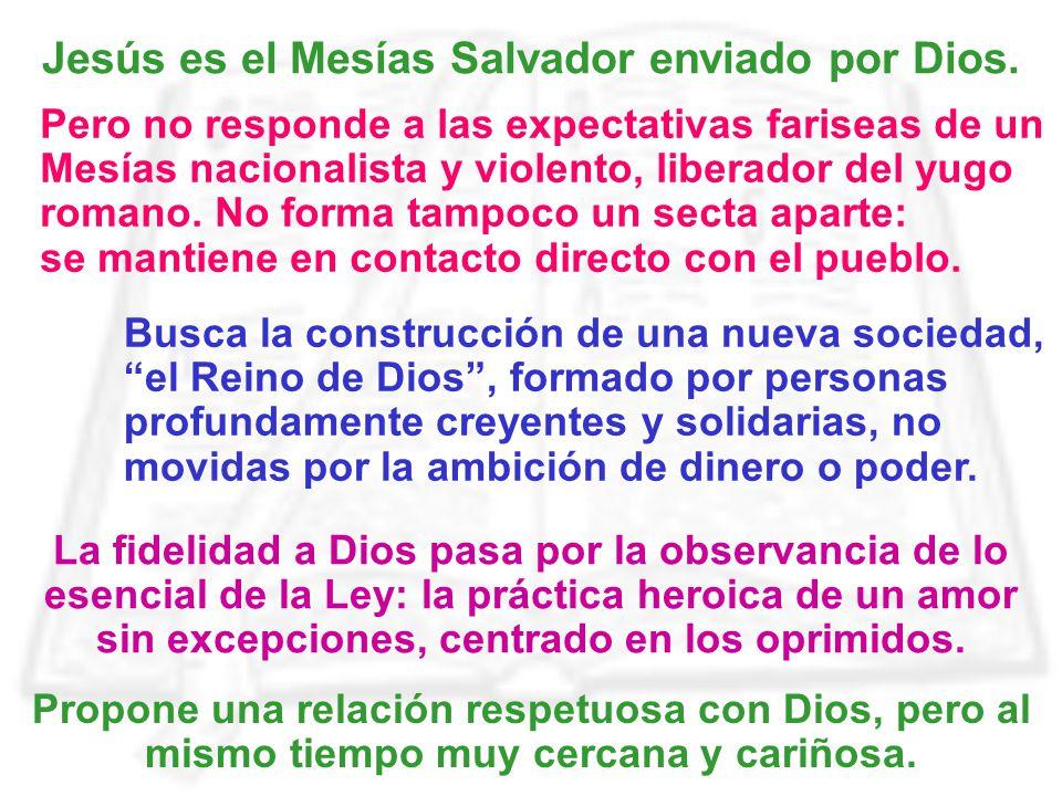 Jesús es el Mesías Salvador enviado por Dios.