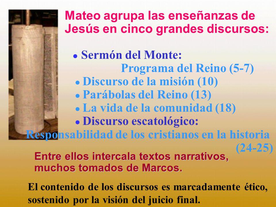 Mateo agrupa las enseñanzas de Jesús en cinco grandes discursos: