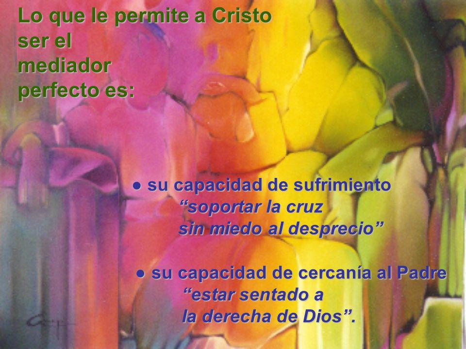 Lo que le permite a Cristo ser el mediador perfecto es: