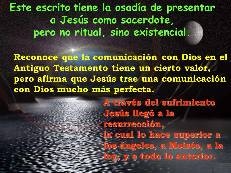 Este escrito tiene la osadía de presentar a Jesús como sacerdote,