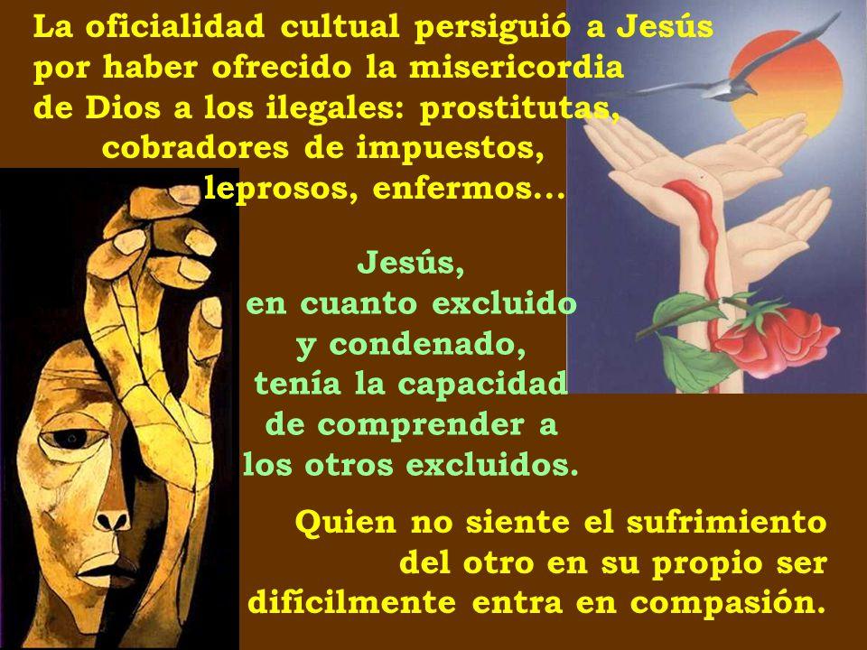La oficialidad cultual persiguió a Jesús