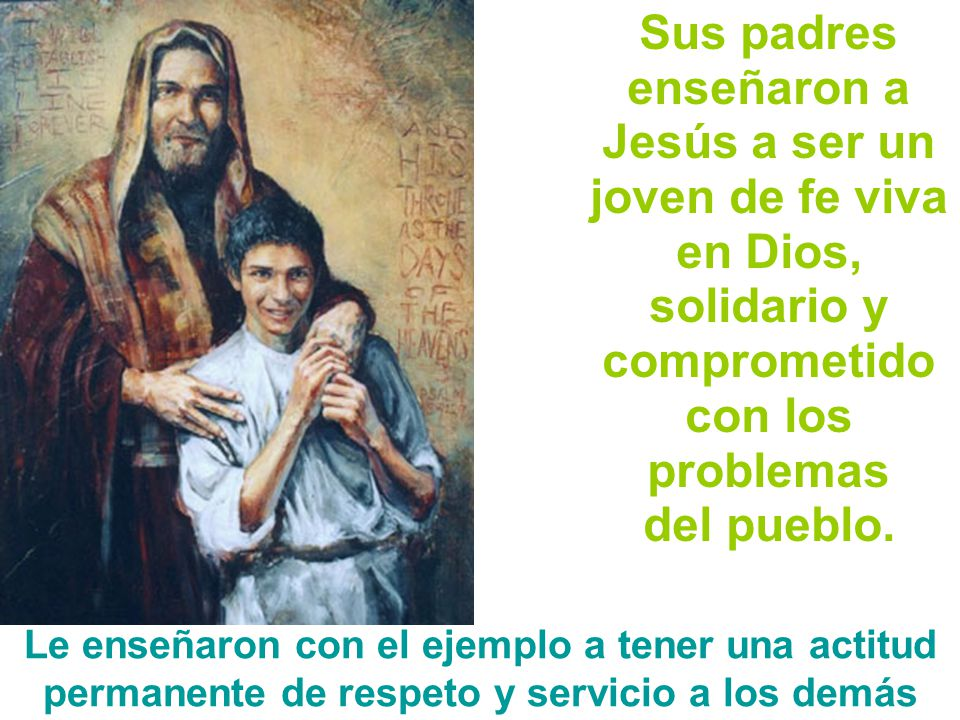 Sus padres enseñaron a Jesús a ser un joven de fe viva en Dios, solidario y comprometido con los problemas
