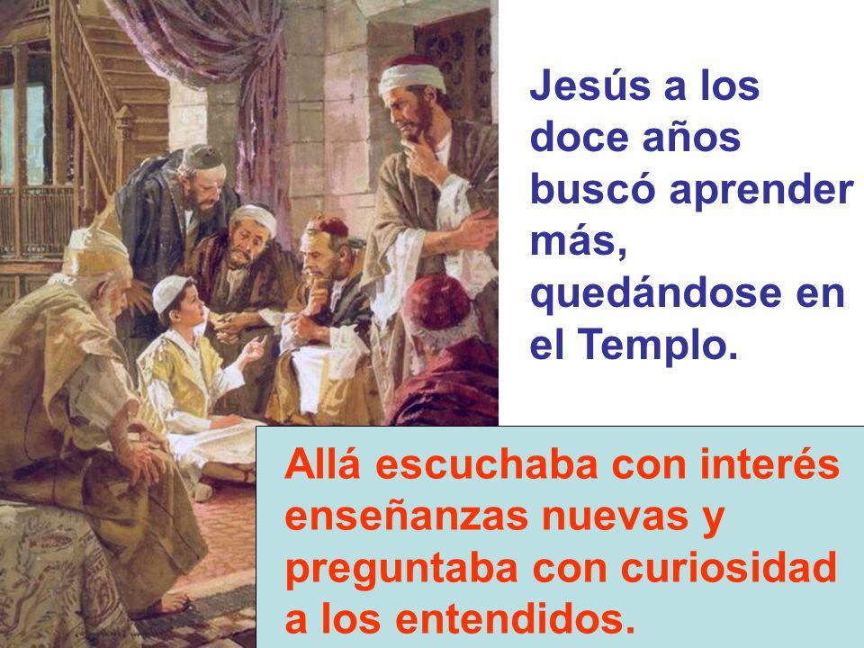 Jesús a los doce años buscó aprender más, quedándose en el Templo.