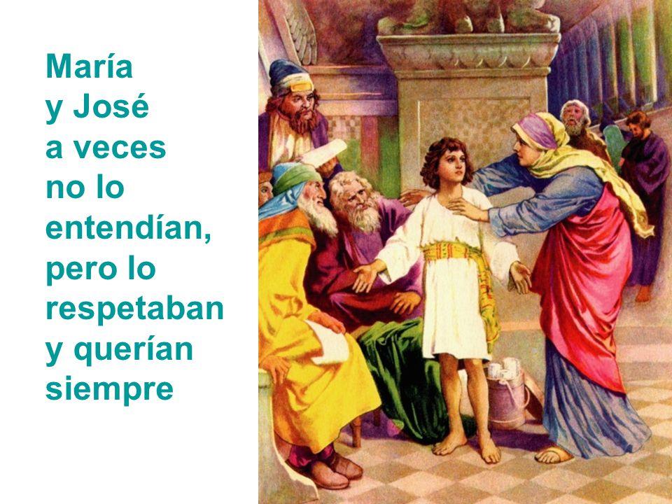 María y José a veces no lo entendían, pero lo respetaban y querían siempre