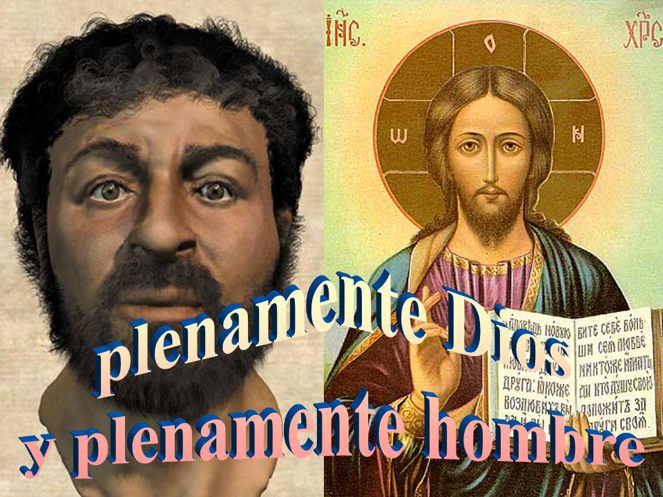 Creo que Jesús es plenamente Dios y plenamente hombre