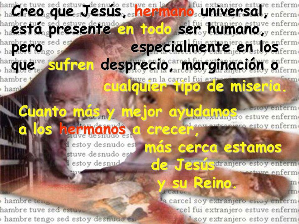 Creo que Jesús, hermano universal,