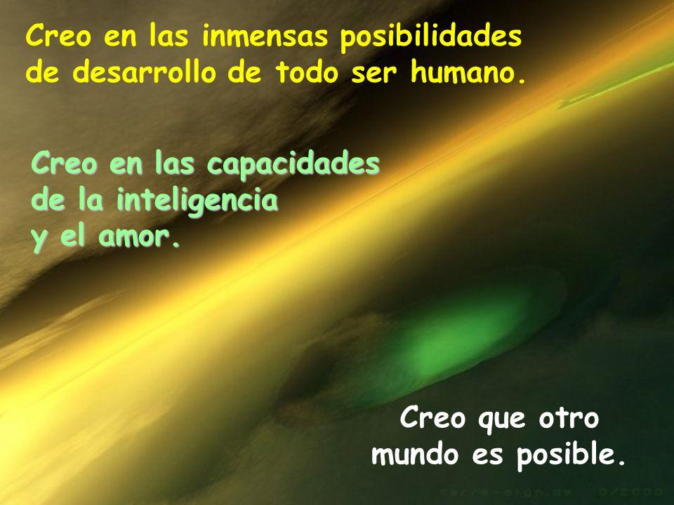 Creo que otro mundo es posible.