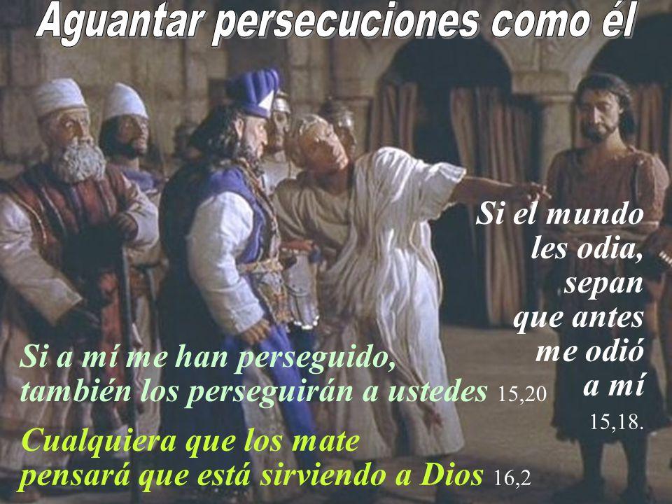 Aguantar persecuciones como él