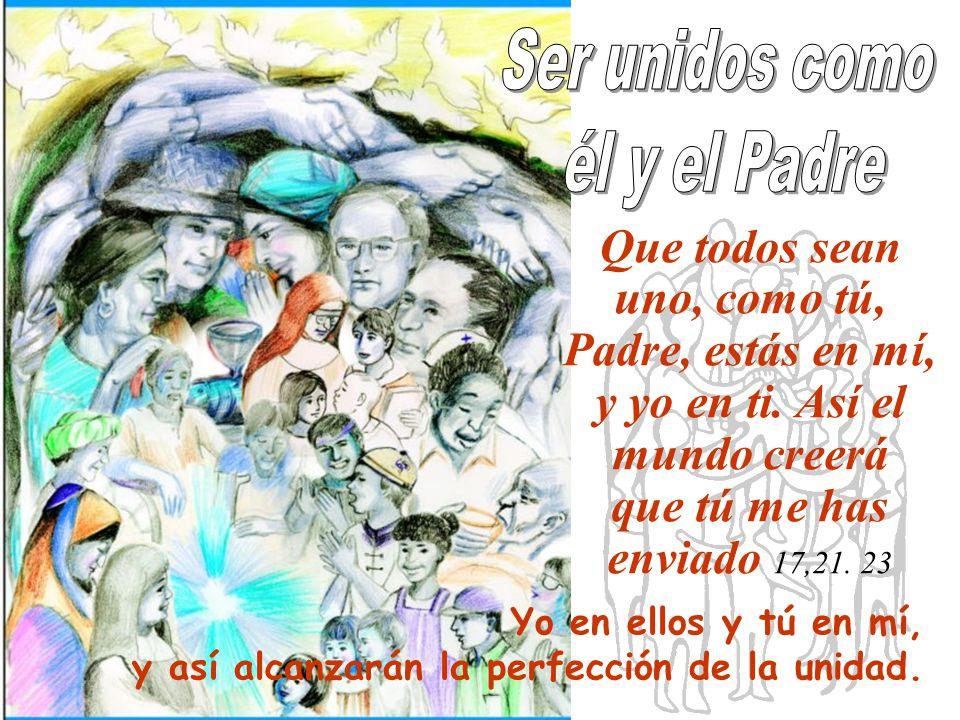 Ser unidos como él y el Padre