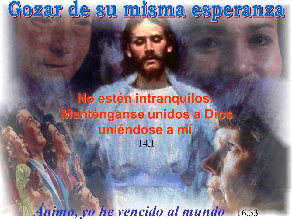 Gozar de su misma esperanza Manténganse unidos a Dios