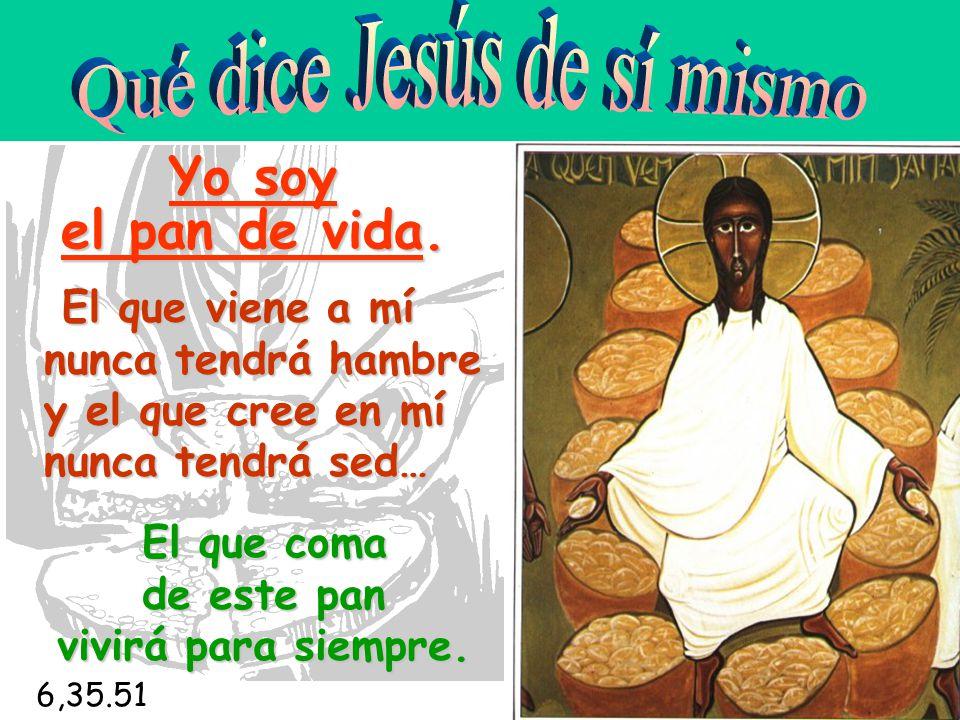 Qué dice Jesús de sí mismo