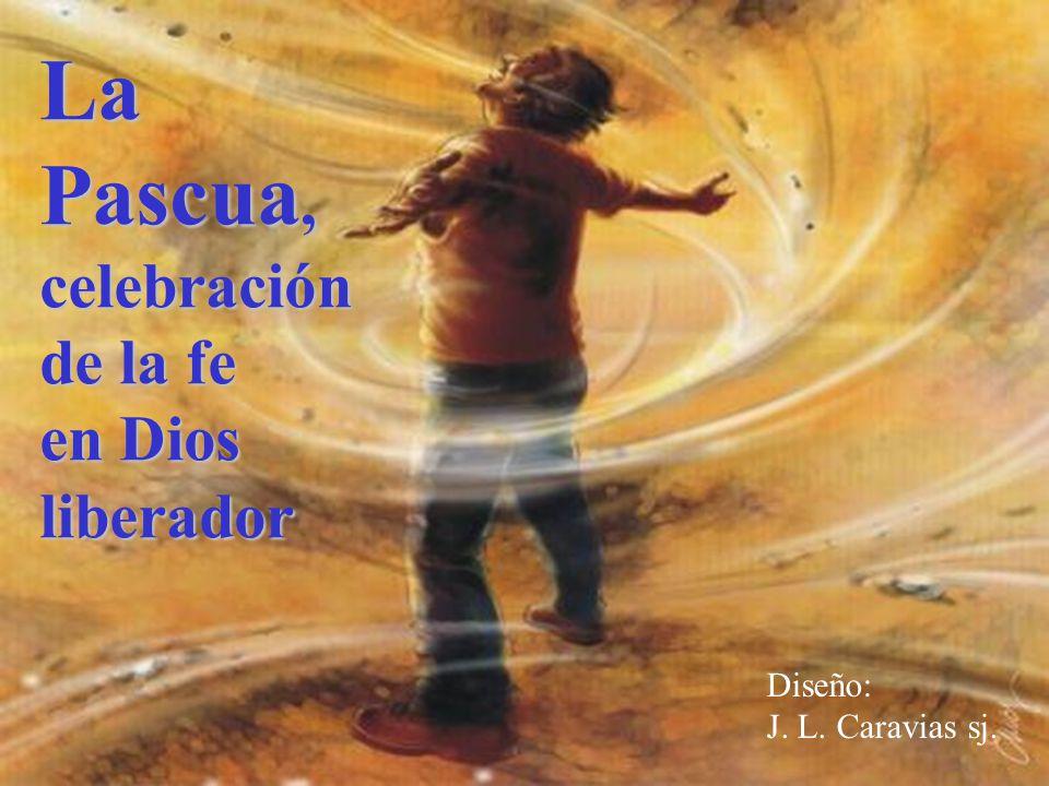 La Pascua, celebración de la fe en Dios liberador