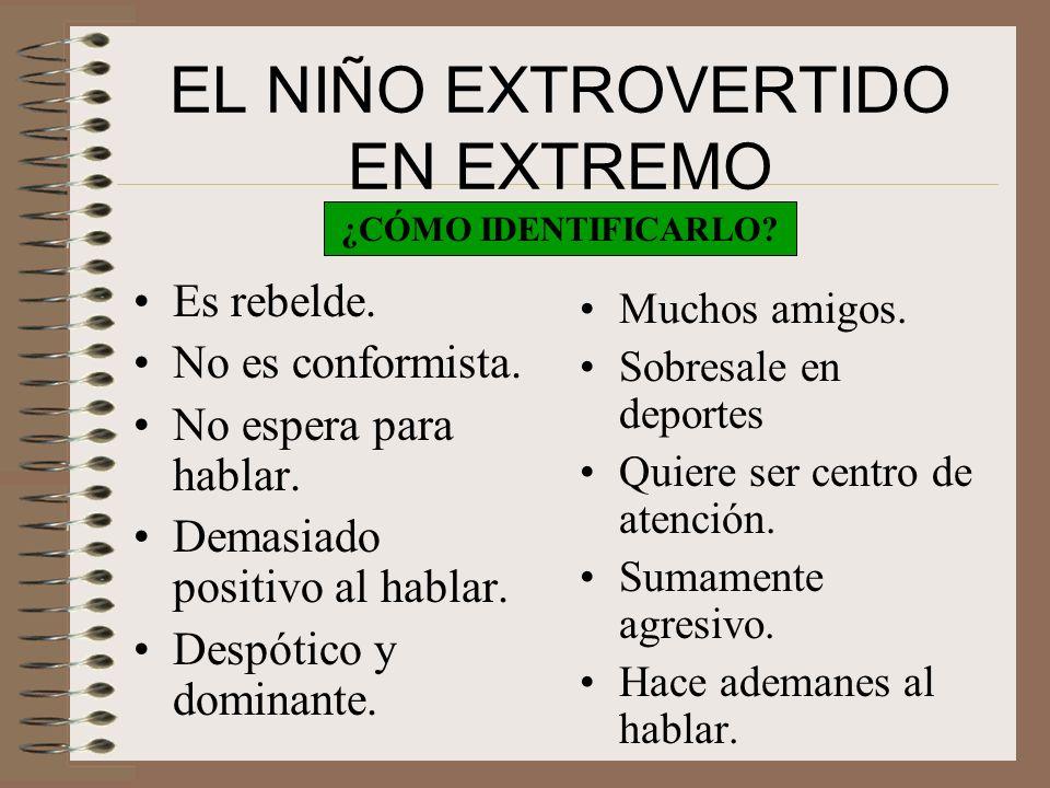 EL NIÑO EXTROVERTIDO EN EXTREMO
