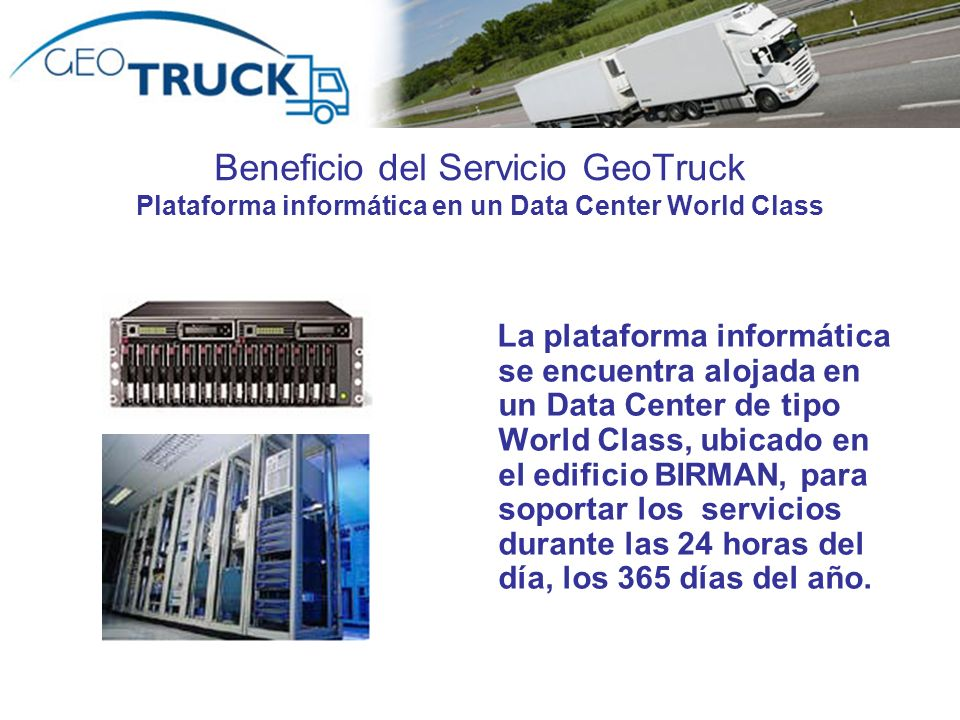 Beneficio del Servicio GeoTruck Plataforma informática en un Data Center World Class