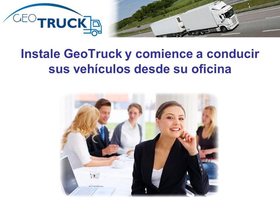 Instale GeoTruck y comience a conducir sus vehículos desde su oficina