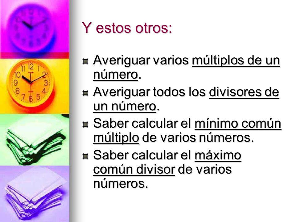 Y estos otros: Averiguar varios múltiplos de un número.