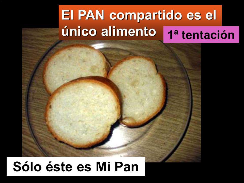 El PAN compartido es el único alimento