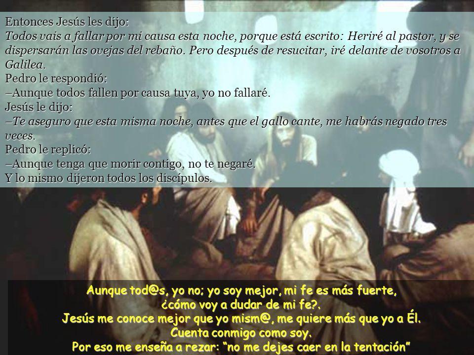 Entonces Jesús les dijo: