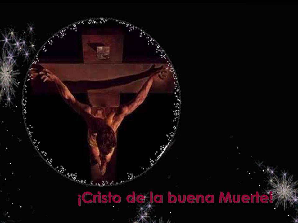 ¡Cristo de la buena Muerte!