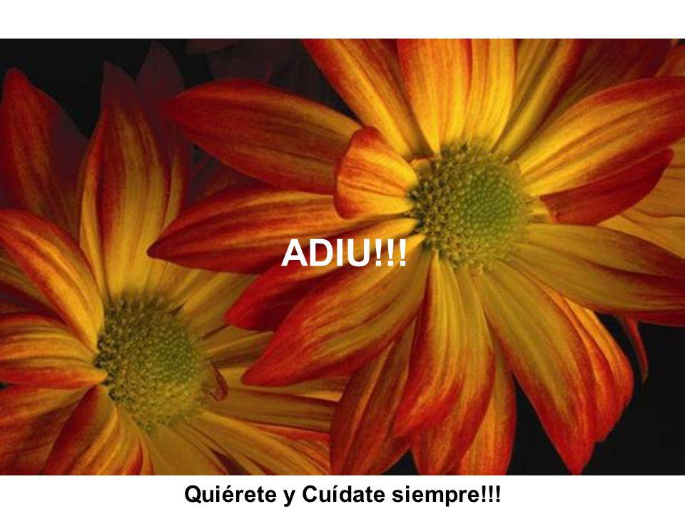 Quiérete y Cuídate siempre!!!
