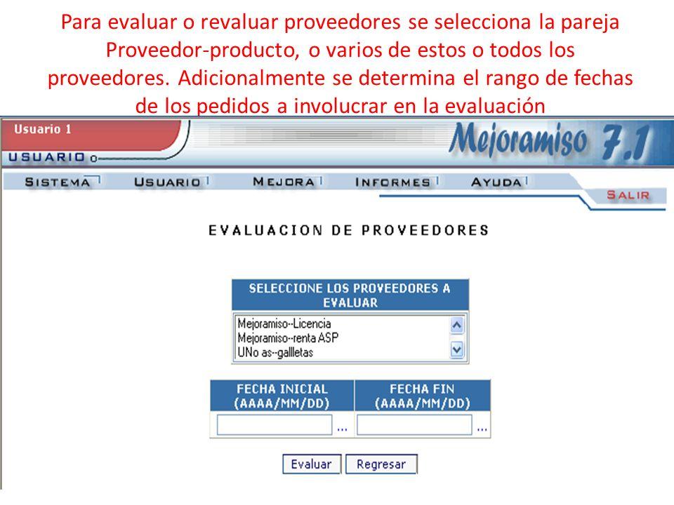 Para evaluar o revaluar proveedores se selecciona la pareja Proveedor-producto, o varios de estos o todos los proveedores.