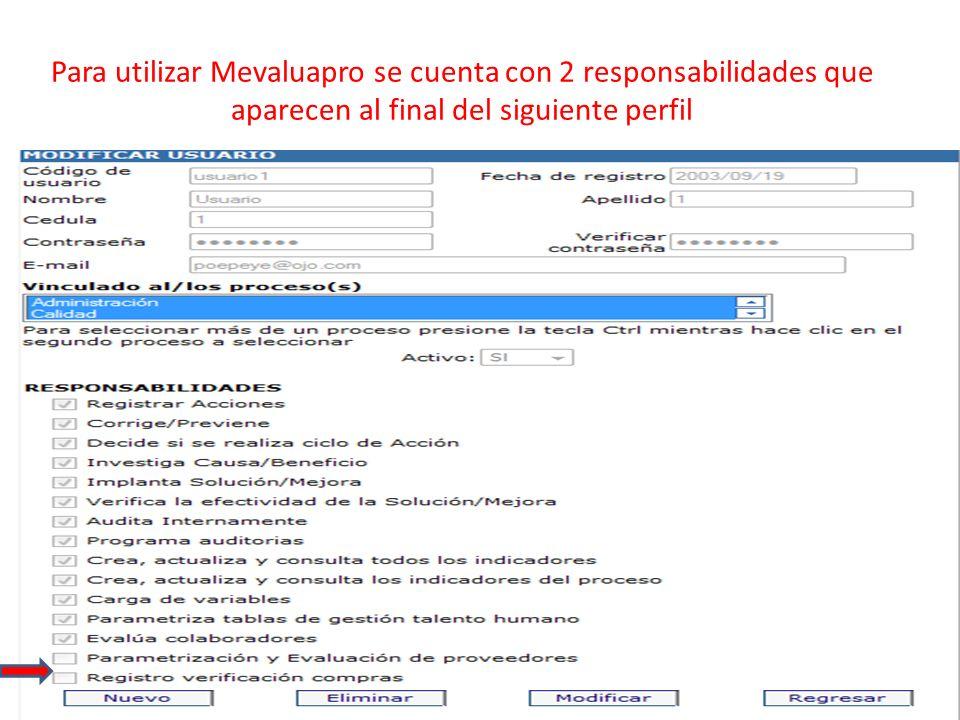 Para utilizar Mevaluapro se cuenta con 2 responsabilidades que aparecen al final del siguiente perfil