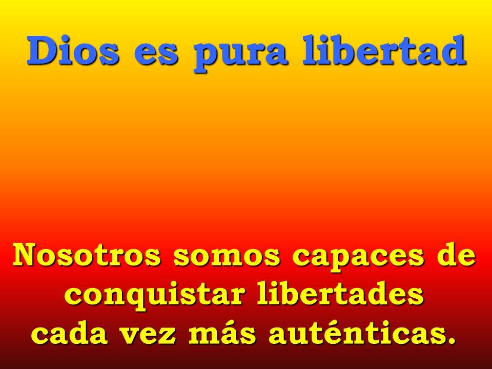 Nosotros somos capaces de conquistar libertades