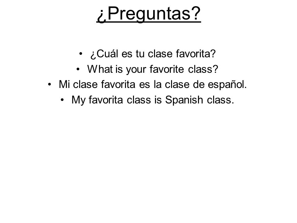 ¿Preguntas ¿Cuál es tu clase favorita What is your favorite class