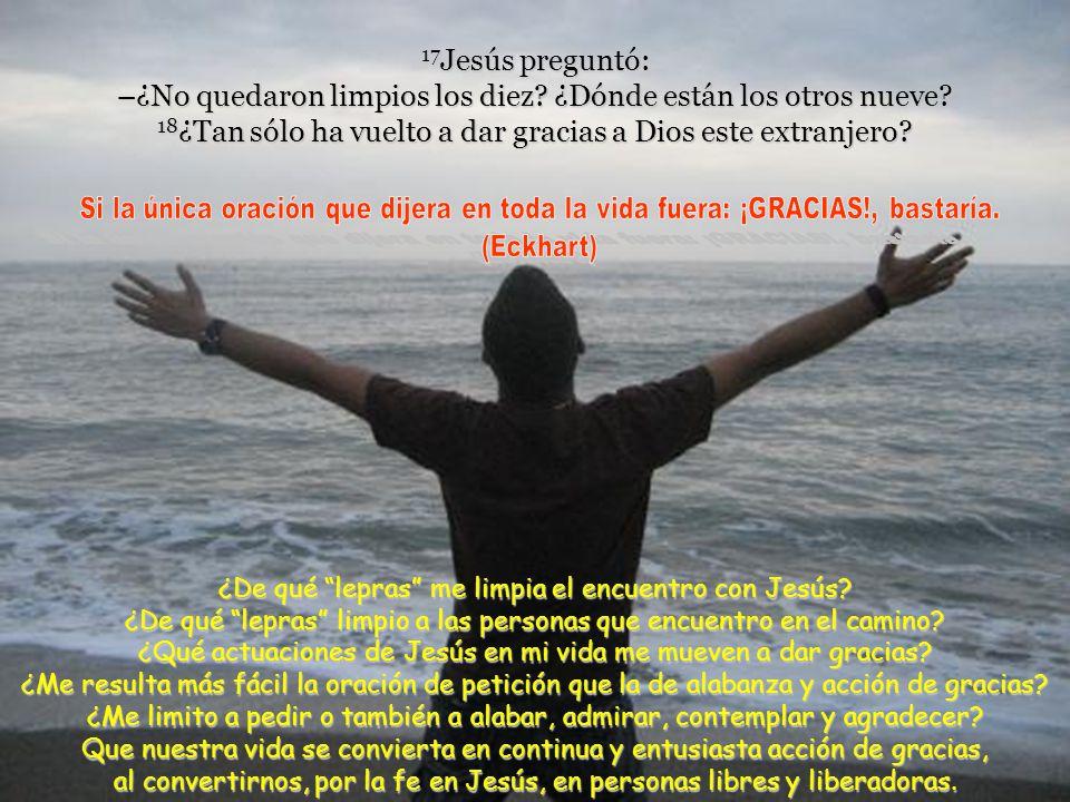 17Jesús preguntó: –¿No quedaron limpios los diez
