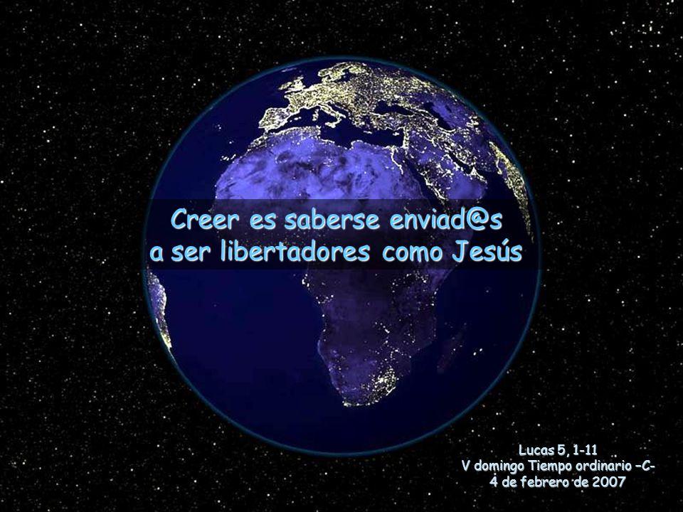 Creer es saberse enviad@s a ser libertadores como Jesús