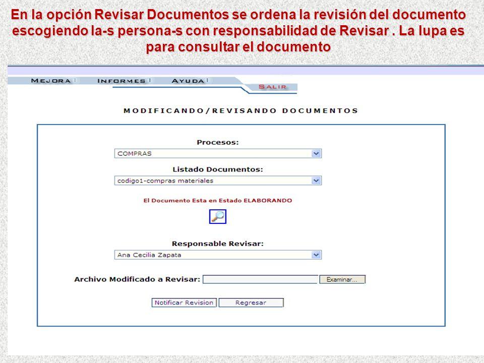 En la opción Revisar Documentos se ordena la revisión del documento escogiendo la-s persona-s con responsabilidad de Revisar .