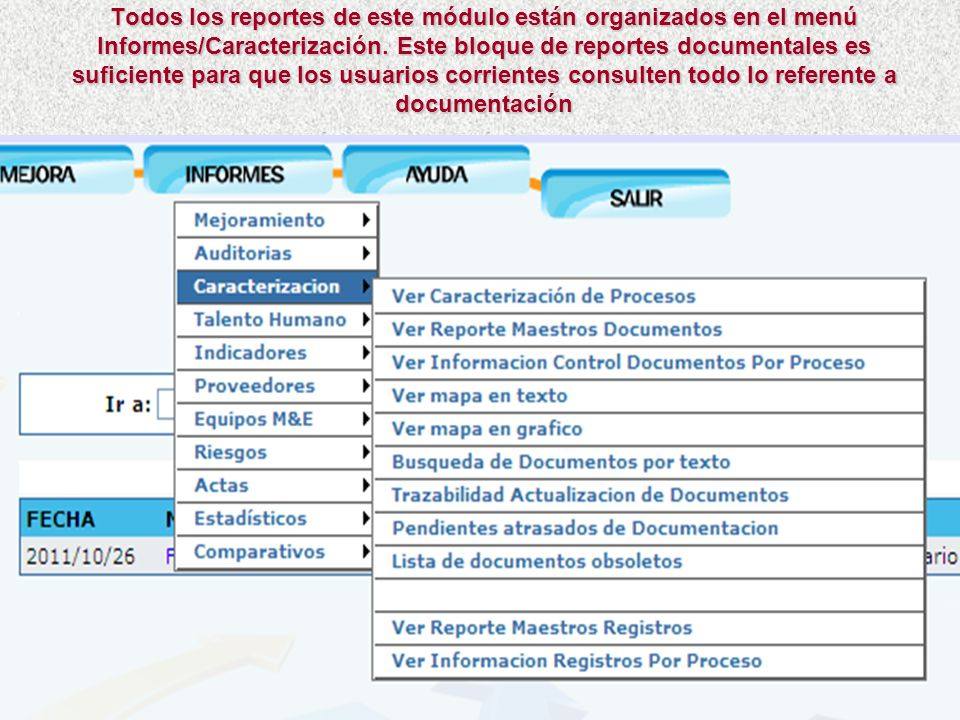 Todos los reportes de este módulo están organizados en el menú Informes/Caracterización.