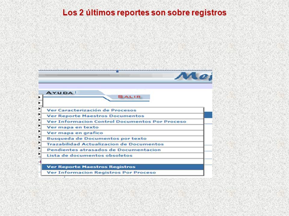 Los 2 últimos reportes son sobre registros
