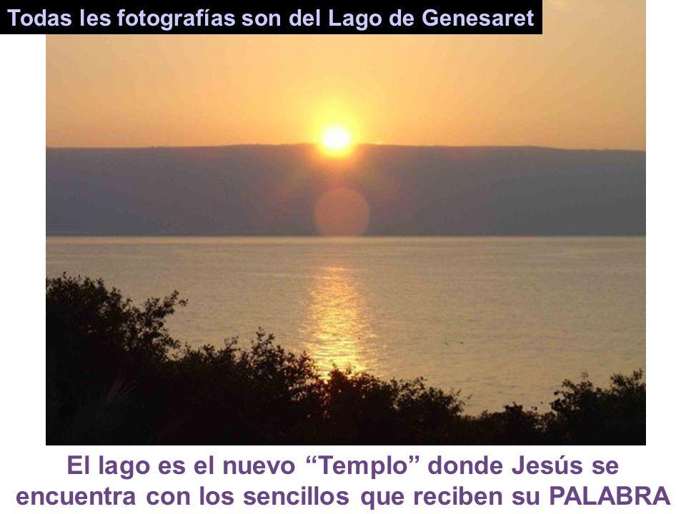 Todas les fotografías son del Lago de Genesaret