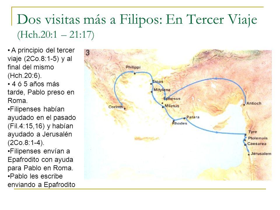 Dos visitas más a Filipos: En Tercer Viaje (Hch.20:1 – 21:17)