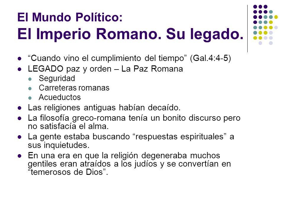 El Mundo Político: El Imperio Romano. Su legado.