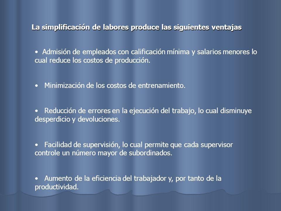 La simplificación de labores produce las siguientes ventajas