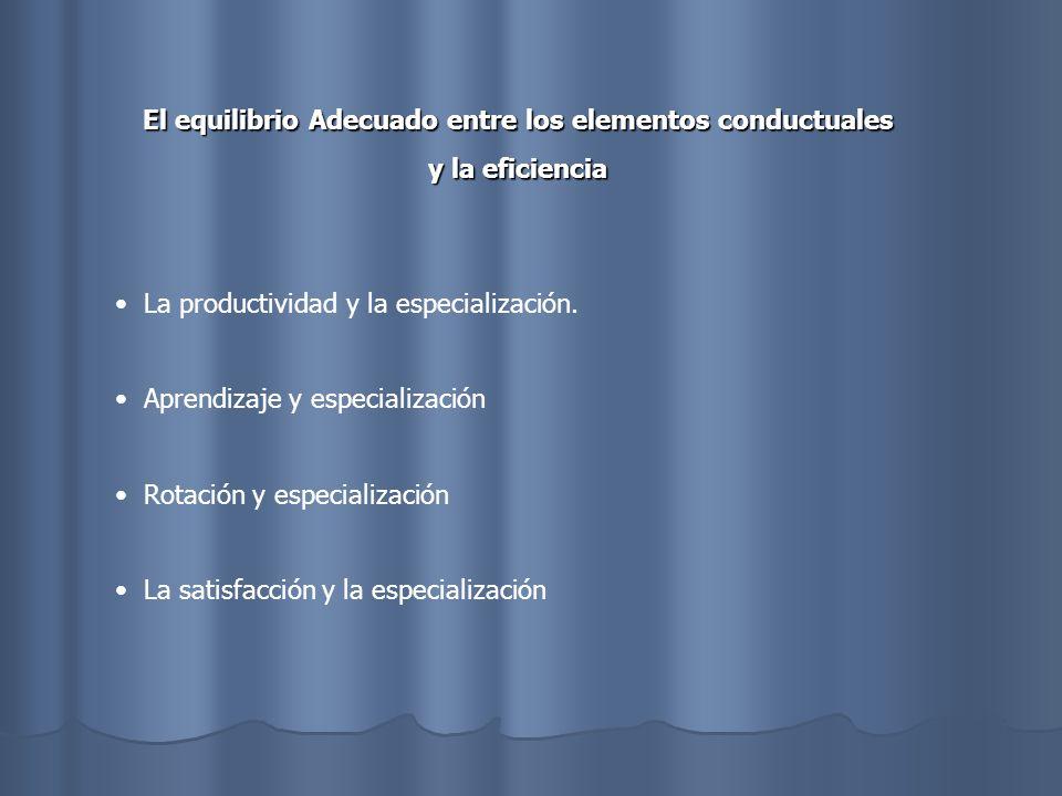 El equilibrio Adecuado entre los elementos conductuales y la eficiencia