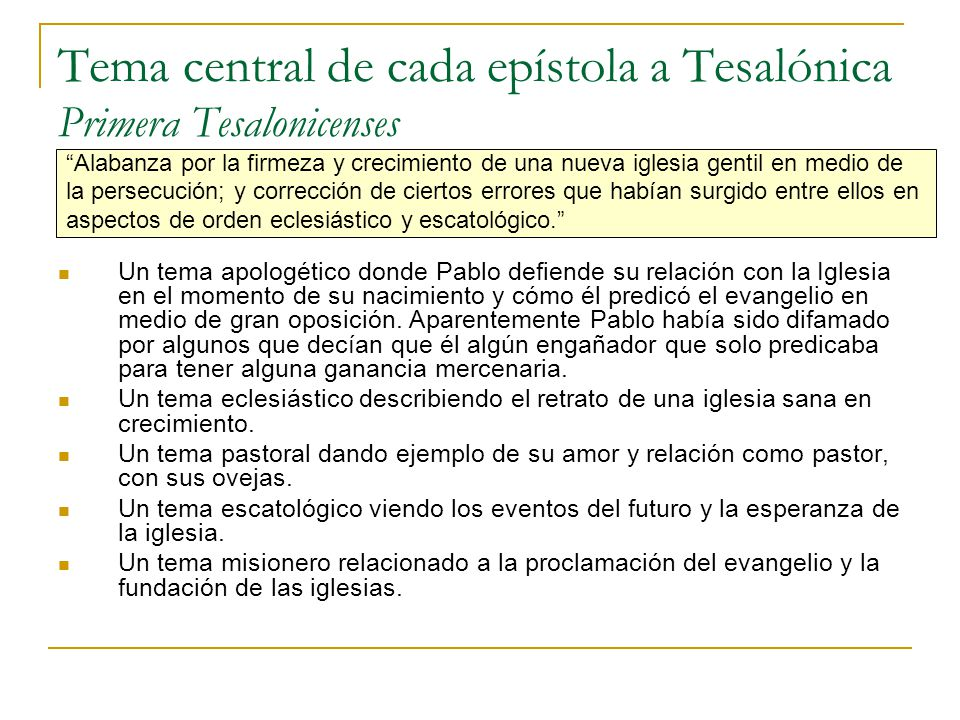 Tema central de cada epístola a Tesalónica Primera Tesalonicenses