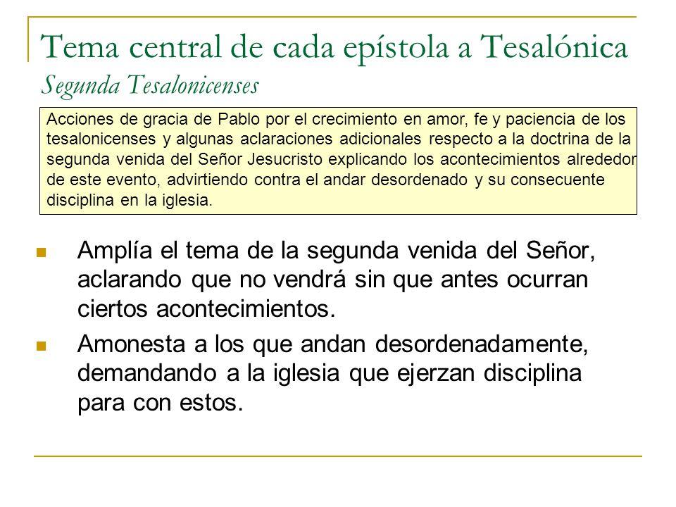 Tema central de cada epístola a Tesalónica Segunda Tesalonicenses
