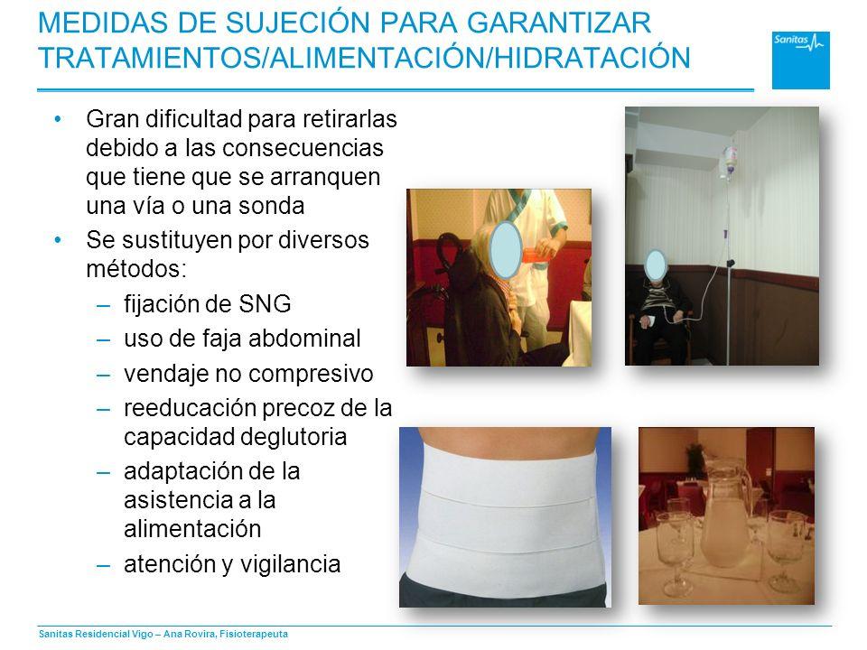 MEDIDAS DE SUJECIÓN PARA GARANTIZAR TRATAMIENTOS/ALIMENTACIÓN/HIDRATACIÓN