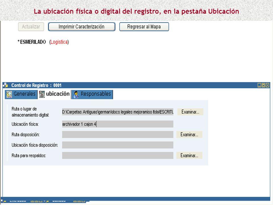 La ubicación física o digital del registro, en la pestaña Ubicación
