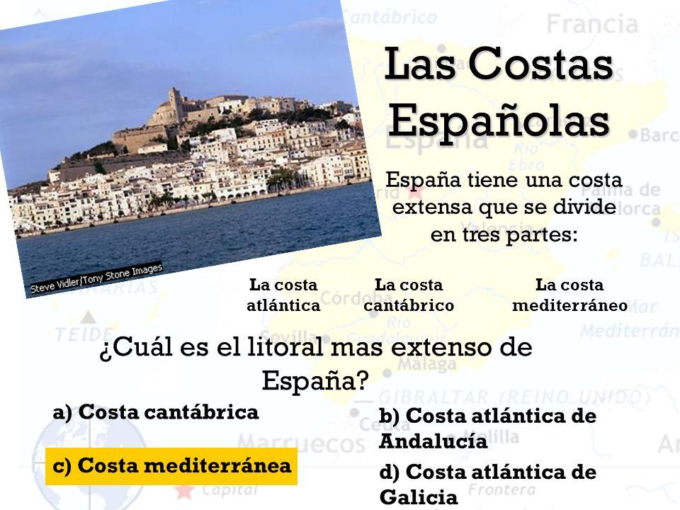 Las Costas Españolas ¿Cuál es el litoral mas extenso de España
