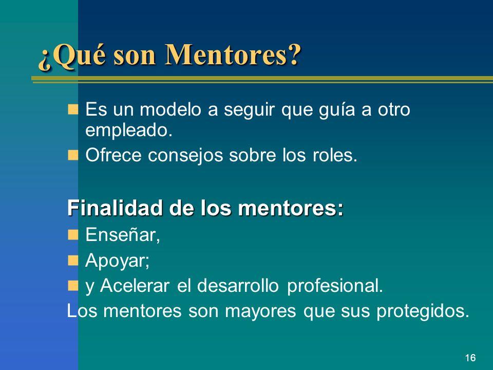 ¿Qué son Mentores Finalidad de los mentores:
