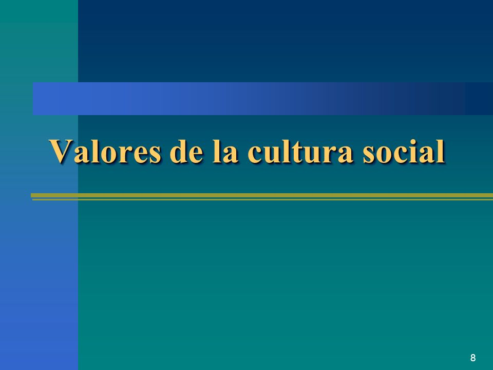 Valores de la cultura social