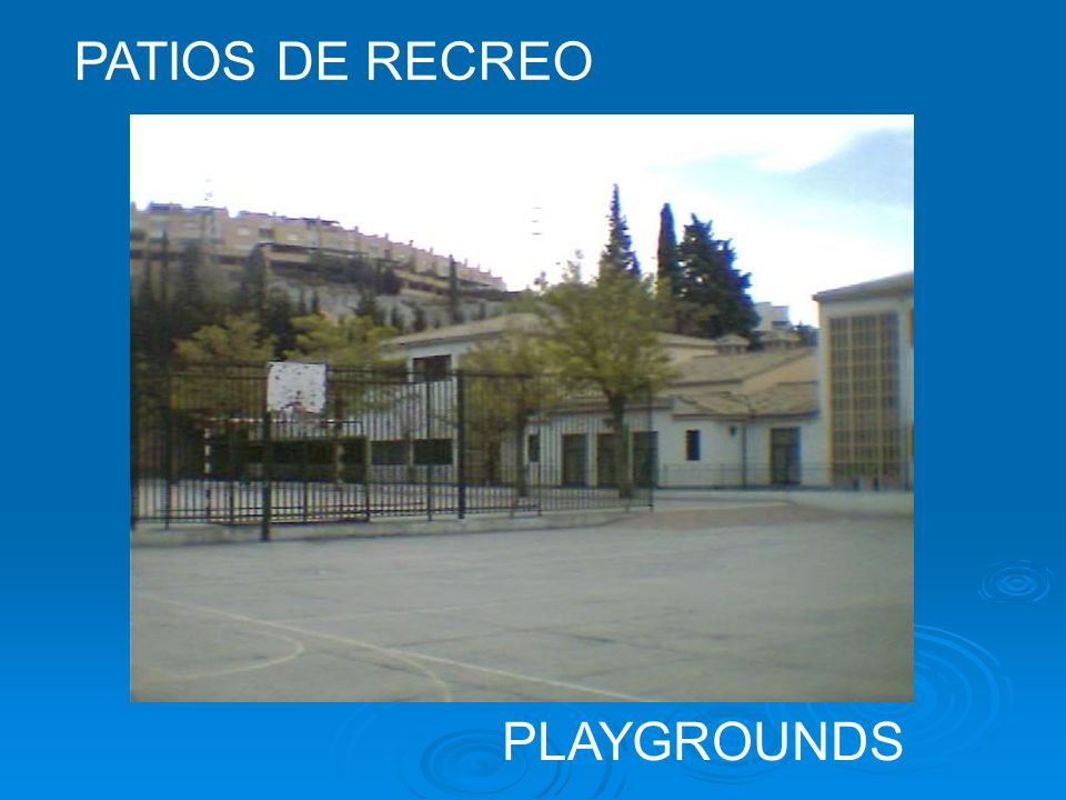 PATIOS DE RECREO PLAYGROUNDS